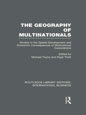 The Geography of Multinationals (RLE International Business)