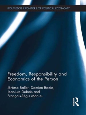 Freedom, Responsibility and Economics of the Person