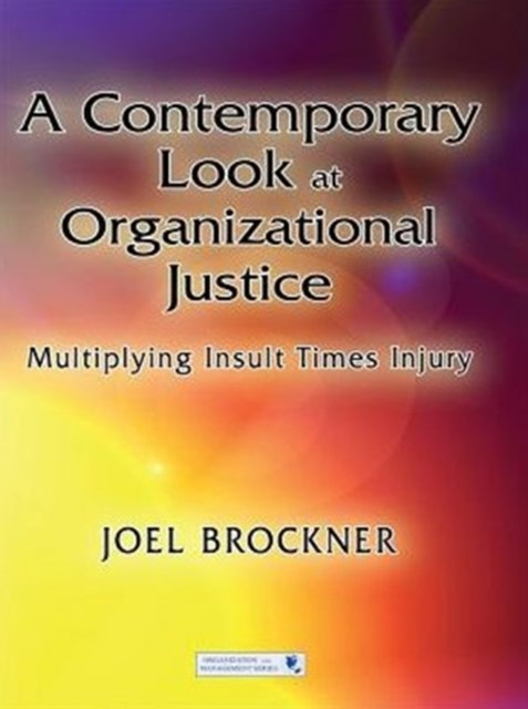 Contemporary Look at Organizational Justice