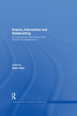 Kosovo, Intervention and Statebuilding