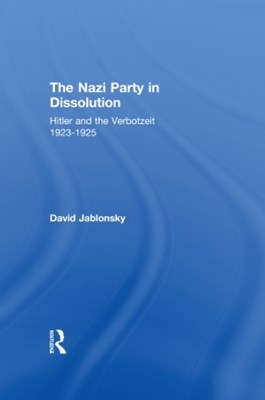 The Nazi Party in Dissolution