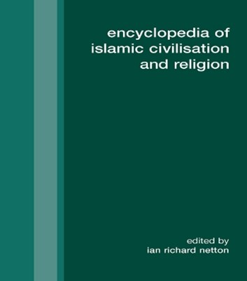 Encyclopedia of Islamic Civilization and Religion