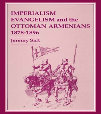 (ebook) Imperialism, Evangelism and the Ottoman Armenians, 1878-1896