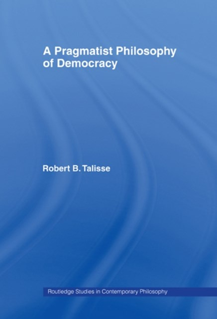 (ebook) A Pragmatist Philosophy of Democracy