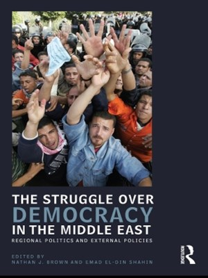 Struggle over Democracy in the Middle East