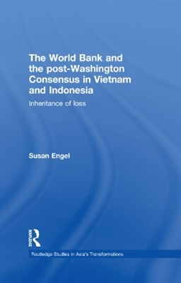 The World Bank and the post-Washington Consensus in Vietnam and Indonesia