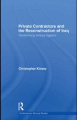 Private Contractors and the Reconstruction of Iraq