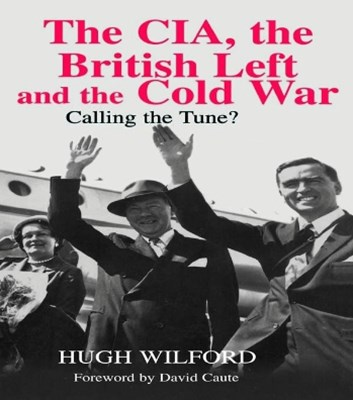 The CIA, the British Left and the Cold War