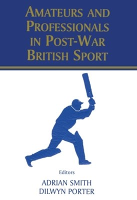 (ebook) Amateurs and Professionals in Post-War British Sport