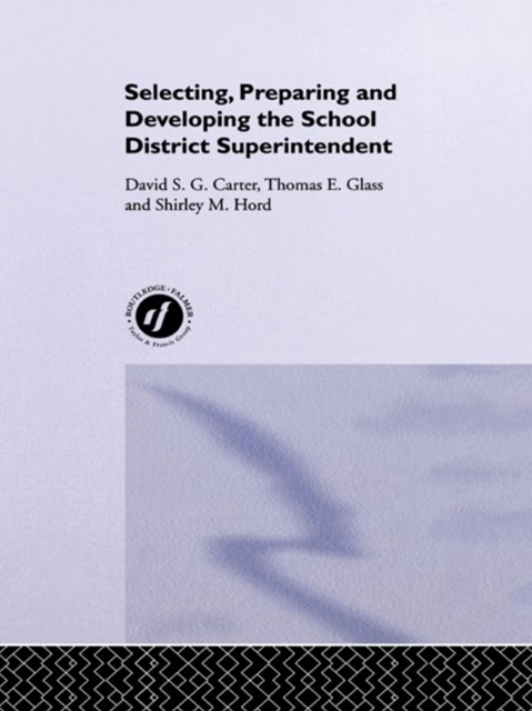 (ebook) Selecting, Preparing And Developing The School District Superintendent