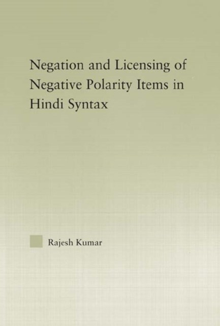 The Syntax of Negation and the Licensing of Negative Polarity Items in Hindi
