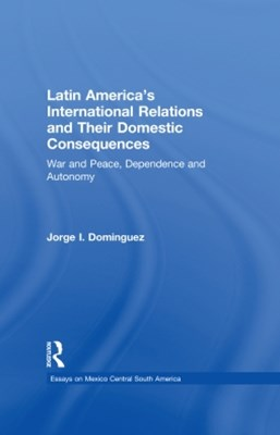 Latin America's International Relations and Their Domestic Consequences