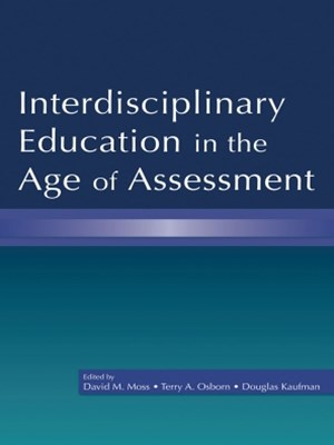 Interdisciplinary Education in the Age of Assessment
