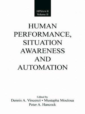 Human Performance, Situation Awareness, and Automation