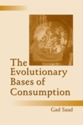 Evolutionary Bases of Consumption
