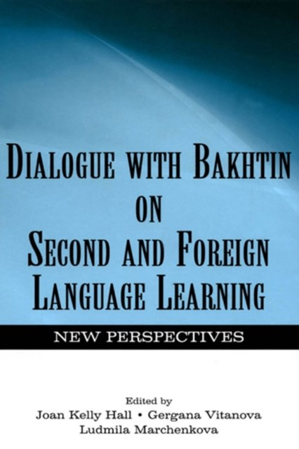 Dialogue With Bakhtin on Second and Foreign Language Learning