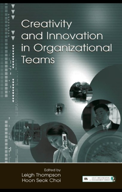 Creativity and Innovation in Organizational Teams
