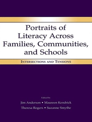 Portraits of Literacy Across Families, Communities, and Schools