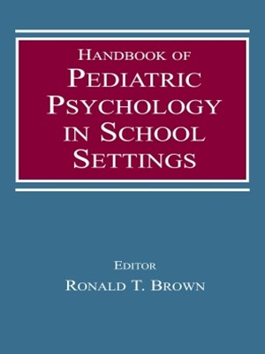Handbook of Pediatric Psychology in School Settings