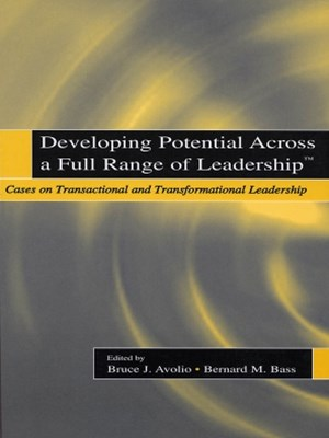 Developing Potential Across a Full Range of Leadership TM