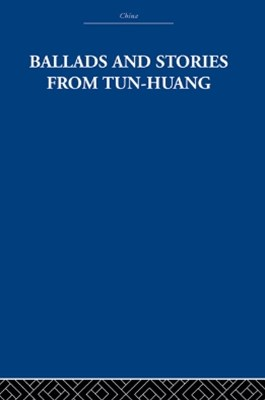 Ballads and Stories from Tun-huang