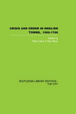 Crisis and Order in English Towns 1500-1700
