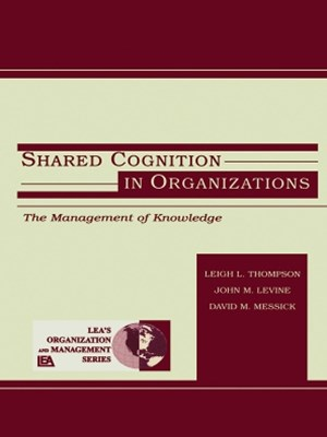 Shared Cognition in Organizations