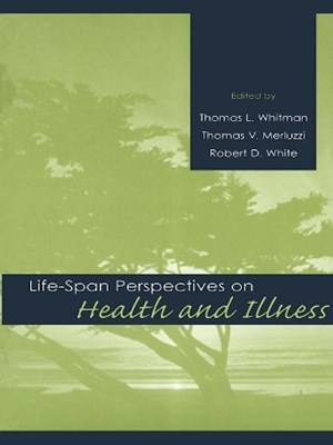Life-span Perspectives on Health and Illness