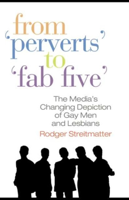 From Perverts to Fab Five