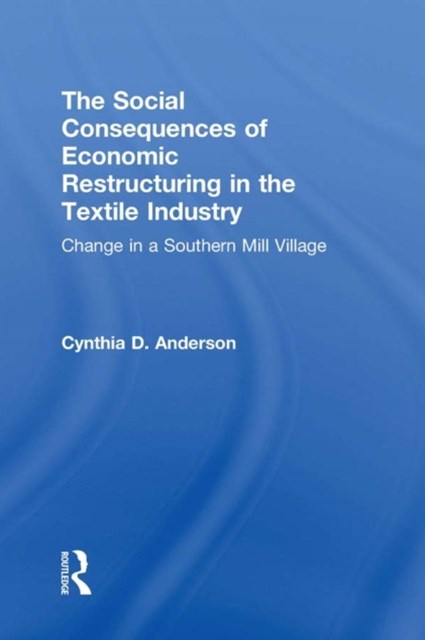Social Consequences of Economic Restructuring in the Textile Industry
