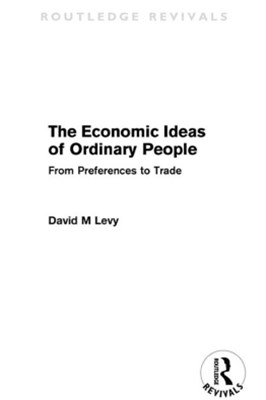 The economic ideas of ordinary people (Routledge Revivals)