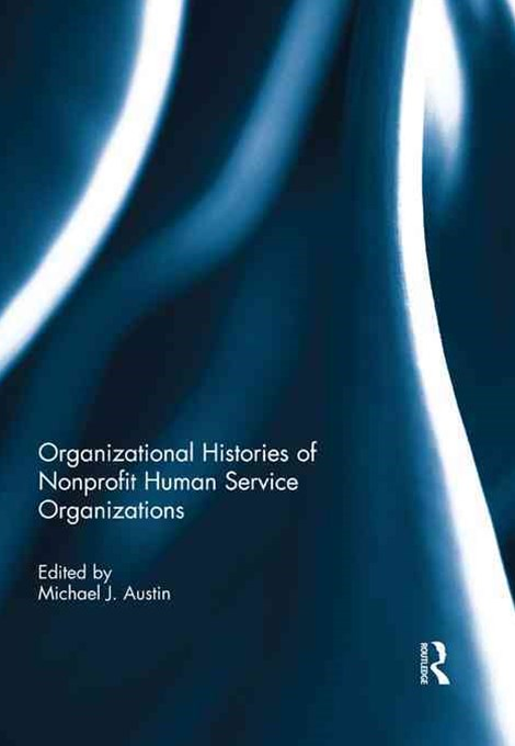 Organizational Histories of Nonprofit Human Service Organizations