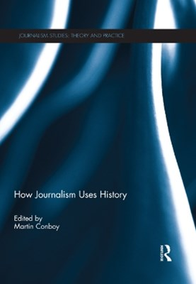 (ebook) How Journalism Uses History
