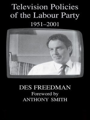 Television Policies of the Labour Party 1951-2001