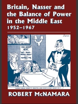 (ebook) Britain, Nasser and the Balance of Power in the Middle East, 1952-1977