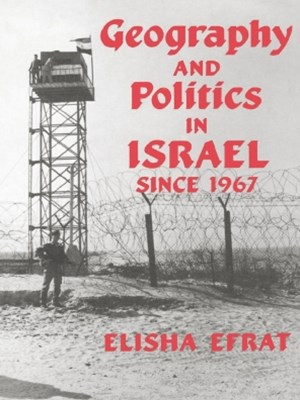 Geography and Politics in Israel Since 1967