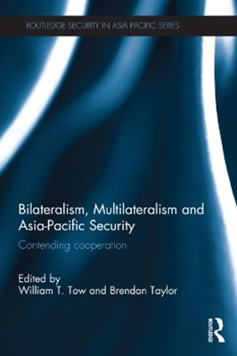 (ebook) Bilateralism, Multilateralism and Asia-Pacific Security