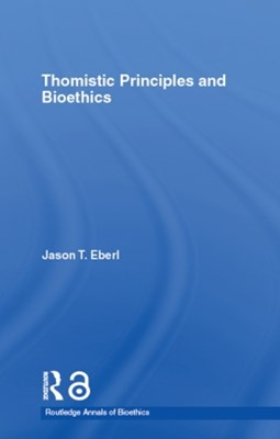 Thomistic Principles and Bioethics