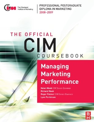 CIM Coursebook 08/09 Managing Marketing Performance