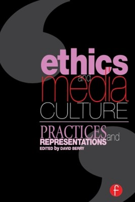 (ebook) Ethics and Media Culture: Practices and Representations