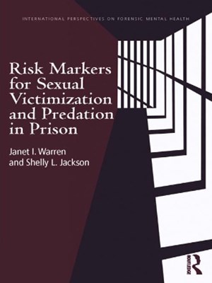 Risk Markers for Sexual Victimization and Predation in Prison