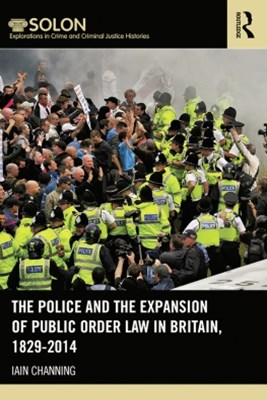 (ebook) The Police and the Expansion of Public Order Law in Britain, 1829-2014