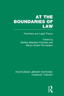At the Boundaries of Law (RLE Feminist Theory)