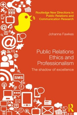 Public Relations Ethics and Professionalism