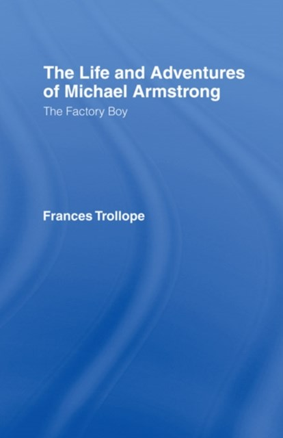(ebook) The Life and Adventures of Michael Armstrong: the Factory Boy