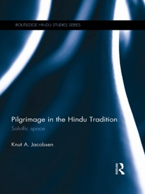 Pilgrimage in the Hindu Tradition