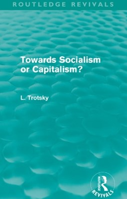(ebook) Towards Socialism or Capitalism? (Routledge Revivals)