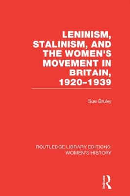 (ebook) Leninism, Stalinism, and the Women's Movement in Britain, 1920-1939