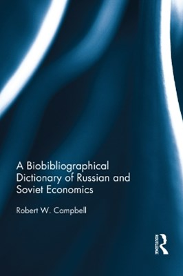 Biographical Dictionary of Russian and Soviet Economists