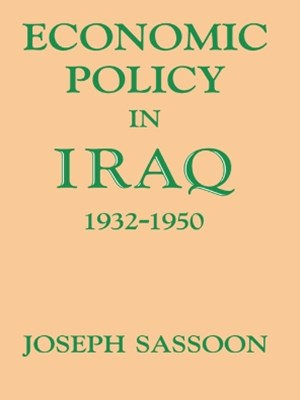 Economic Policy in Iraq, 1932-1950
